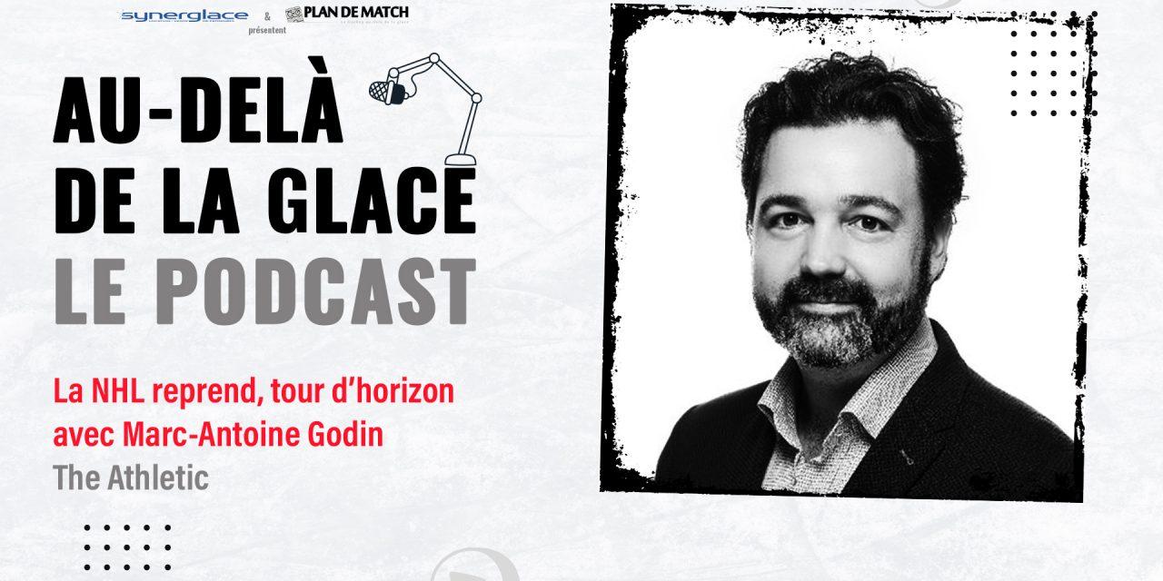 Au-delà de la glace : Saison 2 Episode #3 – La NHL reprend, tour d'horizon de la ligue avec Marc-Antoine Godin (The Athletic)